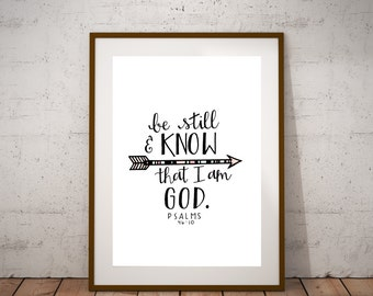 Be Still & Know that I am God- Psalms 46:10