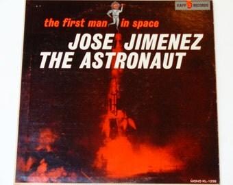 Jose Jimenez - The Astronaut - The First Man in Space - Comedy - Bill Dana - Kapp Records Original Mono 1960 - Vintage Vinyl LP Record Album