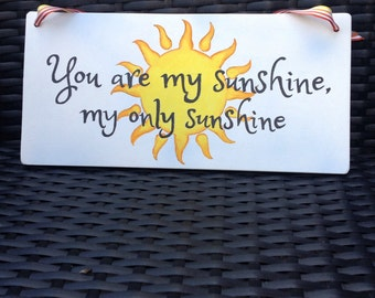 You are my sunshine hand painted plaque