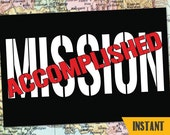 INSTANT DOWNLOAD Mission Accomplished BANNER / LDSHomecoming / Military Poster / Any Size! / #MissionAccomplished #Missionary #LDSMission