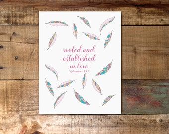 Rooted & Established in Love Feather Print / Digital Download / Girl Nursery Print / Woodland Scripture Inspiration / Bible Quote/8x10 11x14