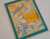 You're the Best blank greeting card, thank you, thinking of you, miss you, encouragement, friendship, congratulations, hand made