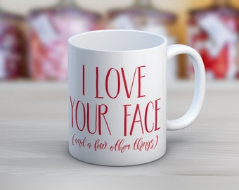 I Love Your Face (and a few other things) // Funny Mugs // Valentine's Day Gifts // Tea Mug // Coffee Mug