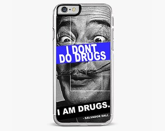 Salvador Dali iPhone 6 / 6S Case, I dont do Drugs, I Am Drugs iPhone 6 / 6S Plus Case