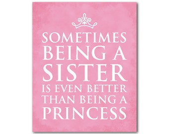 Princess Art - Kid's Wall Art - Nursery Art - Sometimes being a sister is better than being a princess quote - inspirational print