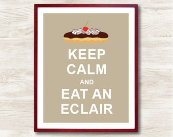 Keep Calm and Eat An Eclair - Instant Download, Typographic Print, Inspirational Quote, Keep Calm Poster, Animal Art Print, Kitchen Decor