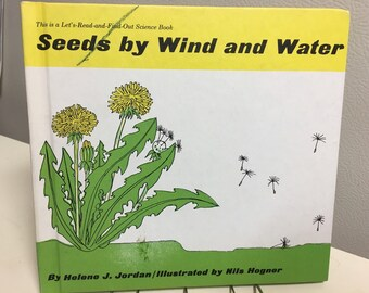 Seed by Wind and Water by Helene J.Jordan - illust Nils Hogner c. 1962 - Let's-Read-and-Find-Out Science Book