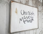 Cherish every moment black and white rustic wood sign