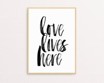 LOVE LIVES HERE Print - Printable 8x10, Instant Download, Home Decor, Wall Print, Love Print, Housewarming Gift