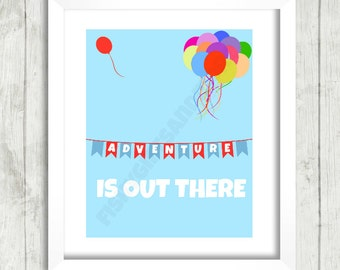 Disney Up Adventure Is Out There 8x10 Printable Instant Download Disney Up Art Nursery Gallery Wall Balloon Balloons Kid Child Daycare Print