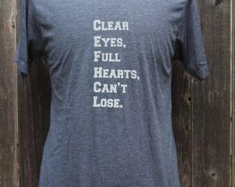 Clear Eyes Full Hearts Can't Lose Screenprinted Shirt