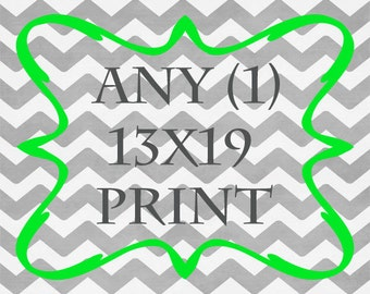 Any (1) 13x19 Print - ANY print from Rizzle And Rugee -  Choose Your Print