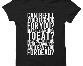 Can I Refill Your Eggnog For You - Tshirt Options
