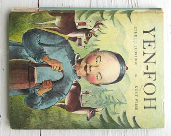 Yen-Foh, A Chinese Boy Book . 1935 . Kurt Wiese . Ethel J. Eldridge . Junior Press . 1930's Antique Hardcover . 30's Vintage Children's Book