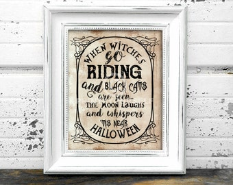 When Witches Go Riding Sign // 8x10 Instant Download Halloween sign // Halloween Print // Halloween Art // Halloween Sign