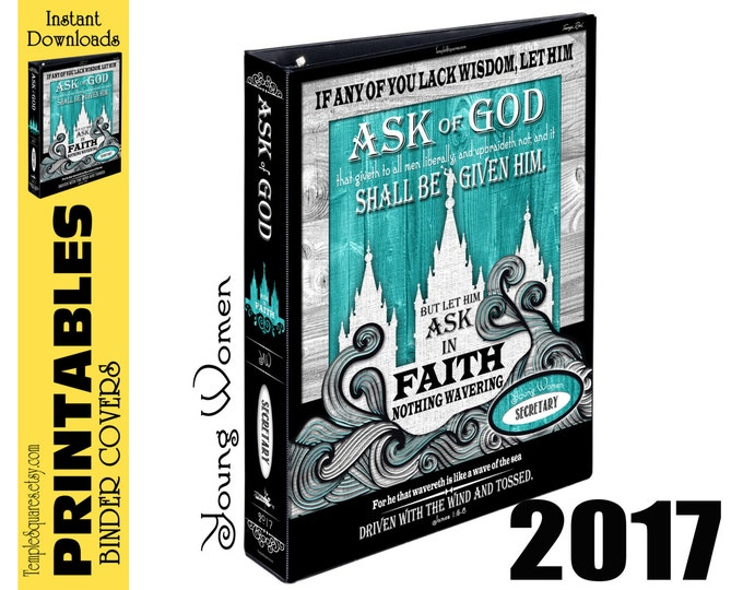 Printable bundle YW Young Women Presidency 2017 Mutual Theme Ask of God Ask in Faith Binder Cover and Spines for Calendars Planners Temple