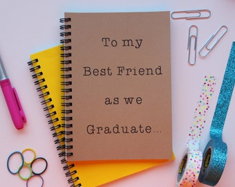 To my Best Friend as we Graduate... - 5 x 7 journal