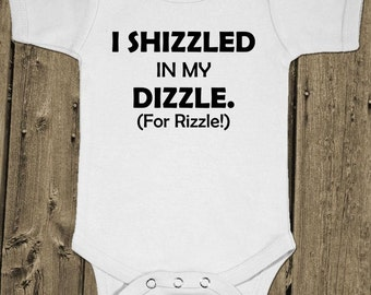 I Shizzled In My Dizzle (Fo' Rizzle!) - Baby One Piece Cotton Bodysuit