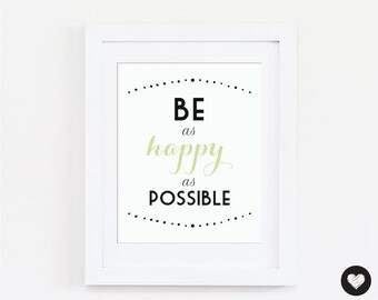 Printable Art - Be as Happy as possible. Quote. Instant Download