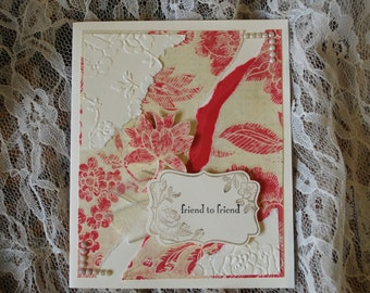 Handmade Greeting Card: Friend to Friend, Layered torn paper card, pink, red and vanilla, OOAK