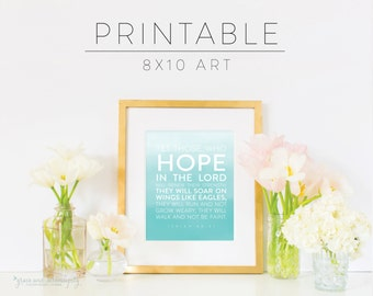 PRINTABLE Those Who Hope in the Lord Will Soar on Wings Like Eagles Watercolor Print - 5x7 or 8x10 - Scripture Print | Bible Verse