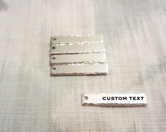 "Custom Hammered Silver Bar - 6mm x 31mm (1/4"" x 1-1/4"") - Hand Stamped Rectangle Jewelry Tag - BULK PRICING AVAILABLE"