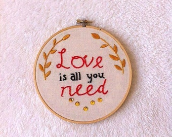 "Embroidery hoop art ""Love is all you need"""