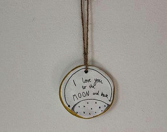 I Love You To The Moon And Back Hanging. Wall Hanging. Hand drawn and unique.