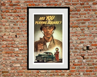 "Reprint of  ""Are You Playing Square"" WW2 Propaganda Poster"