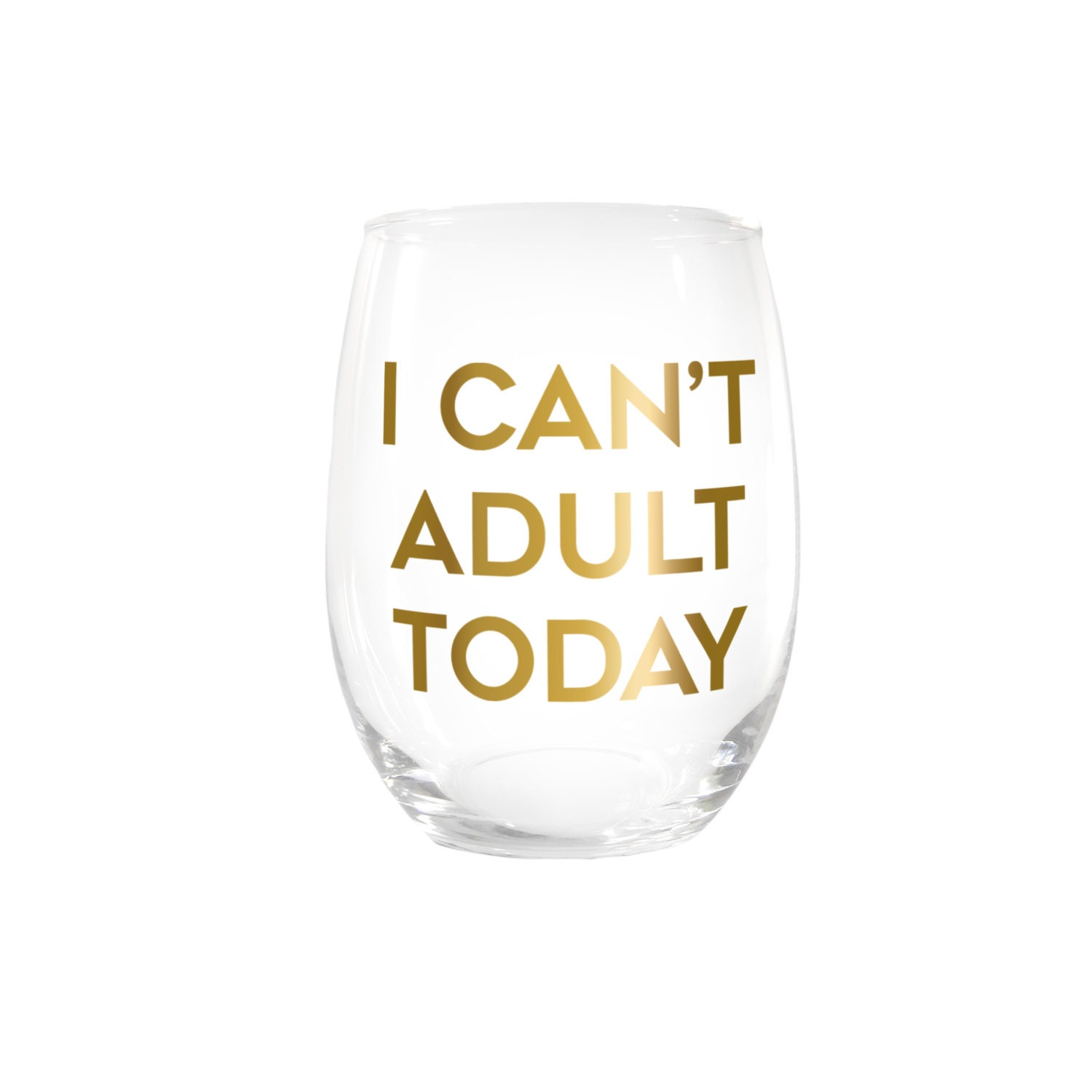 I can t adult today stemless wine glass funny gift