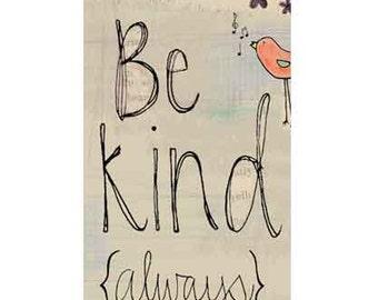 """Be Kind {always} 4x10"""" Art Print on Wood"""