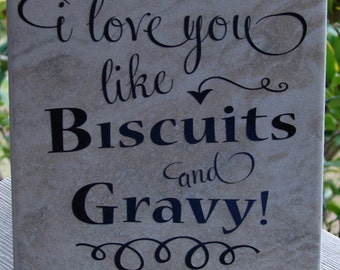 I love you like biscuits and gravy tile