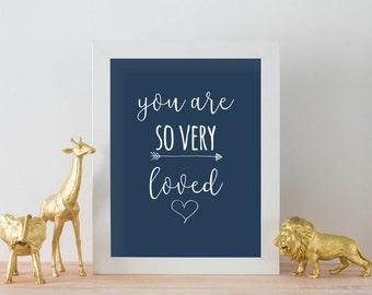DIGITAL Nursery Print | You Are So Very Loved | DIY DOWNLOAD | Baby Artwork