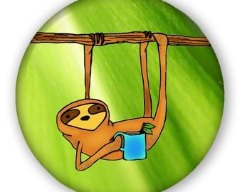 Coffee Sloth: Button, Keychain, Mirror, Magnet or Bottle Opener