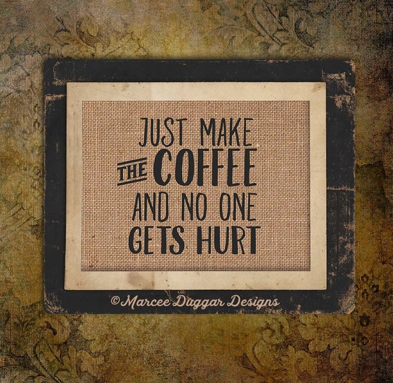 Coffee House | Make the Coffee No One Gets Hurt  | Housewarming Gift | funny | Java |  #0215