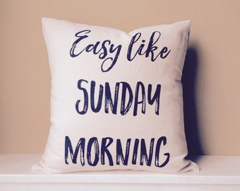 """Easy like Sunday Morning - 17"""" natural unbleached canvas pillow"""