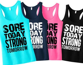 SORE Today STRONG Tomorrow Workout Tank Top, Pick Color, Workout Tanks, Gym Tank, Motivational Workout, gym, Workout Shirt, Fitness, Yoga