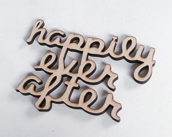 """Laser Cut """"Happily Ever After"""""""