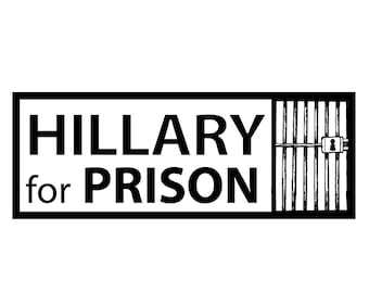 "1 ""Hillary For Prison"" Bumper Sticker  - Indoor or Outdoor"
