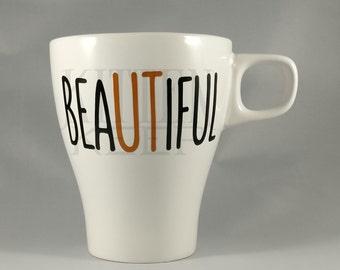 University of Texas   Texas Longhorns   UT-Austin  Austin Texas   beaUTiful   Coffee Mug