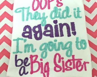 Oops They Did it Again! Im going to be a Big Sister Girls Shirt