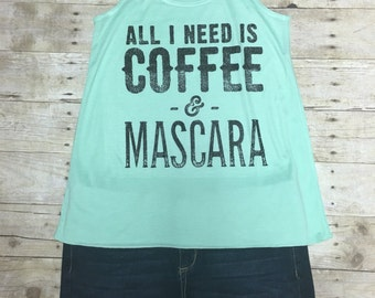 Coffee and Mascara Coffee Shirt Coffee Tshirt Coffee Tank Top Coffee Clothing Mascara Shirt Fitness Tank Mascara T-Shirt Flowy Tank