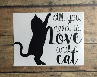 all you need is love and a cat decal *please read entire description*