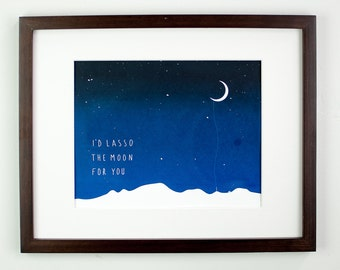 I'd Lasso The Moon For You Matted Art Print