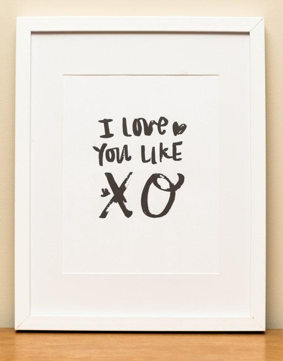 Love You Like XO Brush Lettering Digital Download