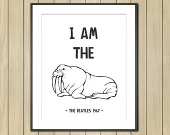 "I am the Walrus, Beatles Decor, Instant Download, The Beatles, I am the Walrus sign, Song Lyrics Decor, The Beatles Decor, 8x10"", 11x14"""