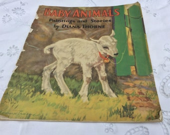 Baby Animals by Diana Thorne, a delightful book of illustrations and stories published in 1932.