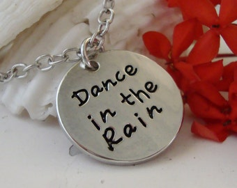 Dance in the Rain Neckalce,word jewelry,quote jewelry