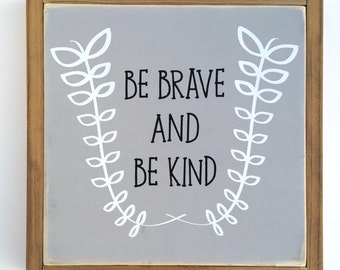 Be Brave & Be Kind Sign