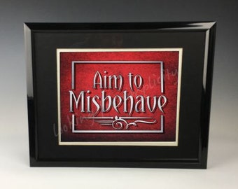 Aim to Misbehave - Serenity/Firefly Inspired Print